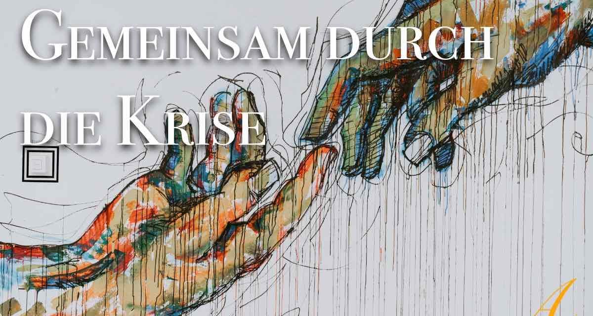 Gemeinsam durch die Krise